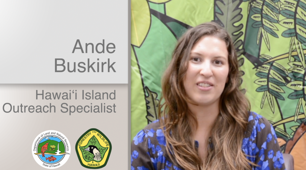 A thumbnail for the video Ande Buskirk Hawaiʻi Island Outreach Specialist