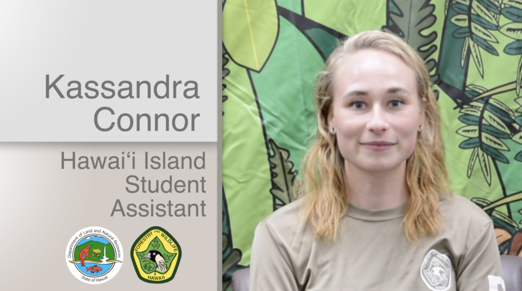 A thumbnail for the video Kassandra Connor Hawaiʻi Island Student Assistant