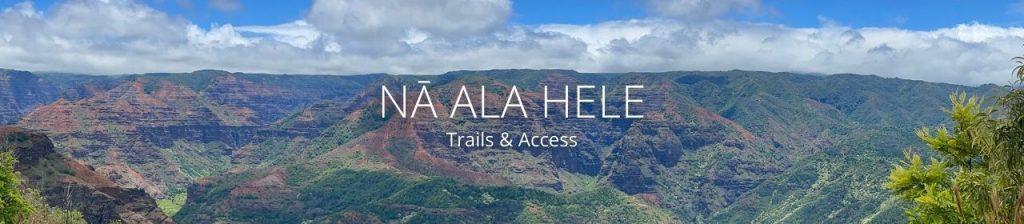 An image of Waimea Canyon with the words Nā Ala Hele trails & access
