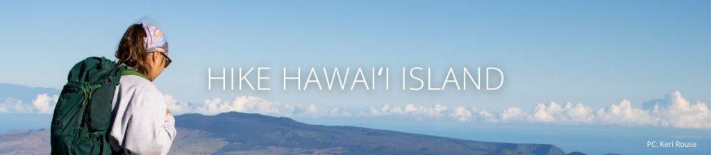 An image of a hiker on Hawaiʻi Island with the words Hike Hawaiʻi Island