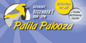 Don't miss Palila Palooza! Saturday, December 7.